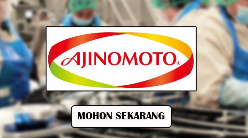 Permohonan Dibuka Bagi Pelbagai Jawatan di Ajinomoto ...